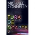 Tura de noapte - Michael Connelly