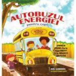 Autobuzul energiei pentru copii - Jon Gordon