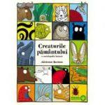 Creaturile pamantului. O enciclopedie haioasa - Adrienne Barman