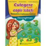 Matematica - Clasa pregatitoare - Culegere pentru copii isteti - Rodica Dinescu