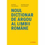 Noul dictionar de argou al limbii romane - George Volceanov