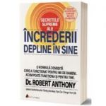 Secretele supreme ale increderii depline in sine - Robert Anthony
