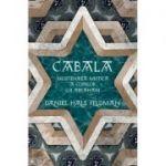 Cabala, mostenirea mistică a copiilor lui Abraham - Daniel Hale Feldman