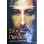 Stiinta Pierduta a lui Iisus Hristos - Olimpiu Magheran