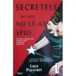 Secretele pe care nu le-am spus - Lara Prescott