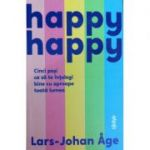 Happy-Happy. Cinci pasi ca sa te intelegi bine cu aproape toata lumea - Lars-John Age