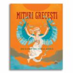 Mituri Grecesti - Zeii si Eroii din Grecia Antica - Federica Bernardo
