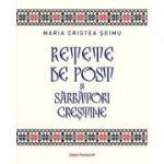 Rețete de post și sarbători creștine - Maria Cristea Soimu