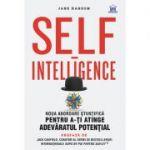 Self-Intelligence, noua abordare ştiinţifică pentru a-ţi atinge adevăratul potenţial
