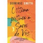 Ultima pictura a Sarei de Vos - Dominic Smith
