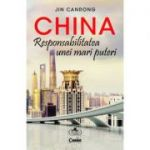 China. Responsabilitatea unei mari puteri - Jin Canrong