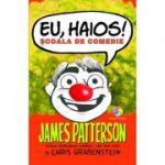 Eu, haios! Școala de comedie - James Patterson
