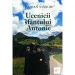 Ucenicii sfântului Antonie - Damian Stanoiu