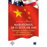 Maratonul de o sută de ani. Strategia secretă a Chinei de a înlocui SUA ca superputere globală - Michael Pillsbury