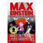 Max Einstein. Rebeli cu o cauză - James Patterson