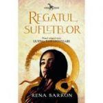 Regatul sufletelor (volumul 1 al seriei Ultima tămăduitoare) - Rena Barron