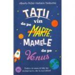 Tatii vin de pe Marte, mamele de pe Venus - Alberto Pellai