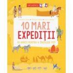 10 mari expediții. 10 hărți pentru a înțelege tot