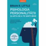 Psihologia personalitatii si arta de a te simti bine - Brian R. Little