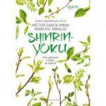 Shinrin-yoku - Arta japoneză a bailor de pădure - Hector Garcia