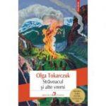 Străveacul și alte vremi - Olga Tokarczuk