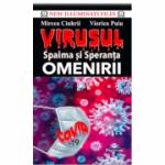 Virusul. Spaima si Speranta Omenirii - Mircea Ciuhrii, Viorica Puiu