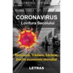 Coronavirus. Lovitura secolului - Corina Oprea