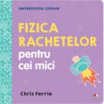 Fizica rachetelor pentru cei mici - Chris Ferrie