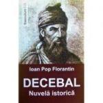 Decebal, nuvela istorica - Ioan Pop Florantin