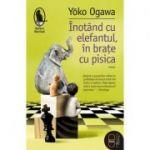Inotând cu elefantul, în brațe cu pisica - Yoko Ogawa