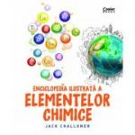Enciclopedia ilustrată a elementelor chimice - Jack Challoner