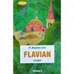 Flavian. Urcuşul, volumul 3 - Alexandru Torik