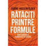 Rătăciți printre formule - Sabine Hossenfelder