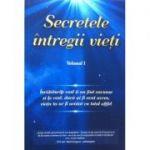 Secretele intregii vieti, volumul 1 - Elena Iuliana Neagu