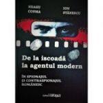 De la iscoada la agentul modern in spionajul si contraspionajul romanesc - Cosma Neagu, Ion Stanescu