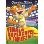 Finala supercupei in Soricezia - Geronimo Stilton