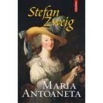 Maria Antoaneta - Stefan Zweig