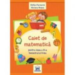 Caiet de matematica - Clasa a 3-a, semestrul 2 - Stefan Pacearca, Mariana Mogos