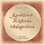 Ascultând rostirile intelepciunii - Kahlil Gibran
