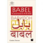 Babel in jurul lumii in 20 de limbi - Gaston Dorren