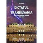 Dictatul de la Viena, Transilvania şi relaţiile româno-ungare (1940-1944) - Vasile Pușcaș
