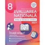 Evaluare nationala 2021, limba si literatura romana clasa a VIII-a. Invata singur, teme de lucru - Mona Cotofan