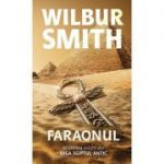 Faraonul. Al saselea volum din Saga Egiptul antic - Wilbur Smith