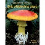 Ghidul culegătorului de ciuperci. 555 de specii - Locsmandi Csaba