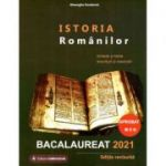 Istoria Romanilor bacalaureat 2021. Sinteze si teste, enunturi si rezolvari (Editie revizuita si aprobata MEN) - Gheorghe Dondorici