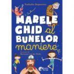 Marele Ghid al Bunelor Maniere - Nathalie Depoorter
