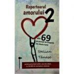 Repertoarul amorului, volumul 2 - Stelian Tanase