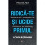 Ridica-te si ucide primul - Ronen Bergman