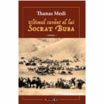 Ultimul cuvant al lui Socrat Buba - Thanas Medi