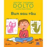 Bun sau rau - Catherine Dolto
